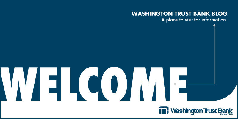 Welcome to the Washington Trust Bank Blog